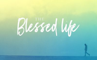 The Blessed Life Part 2: Needy and Broken